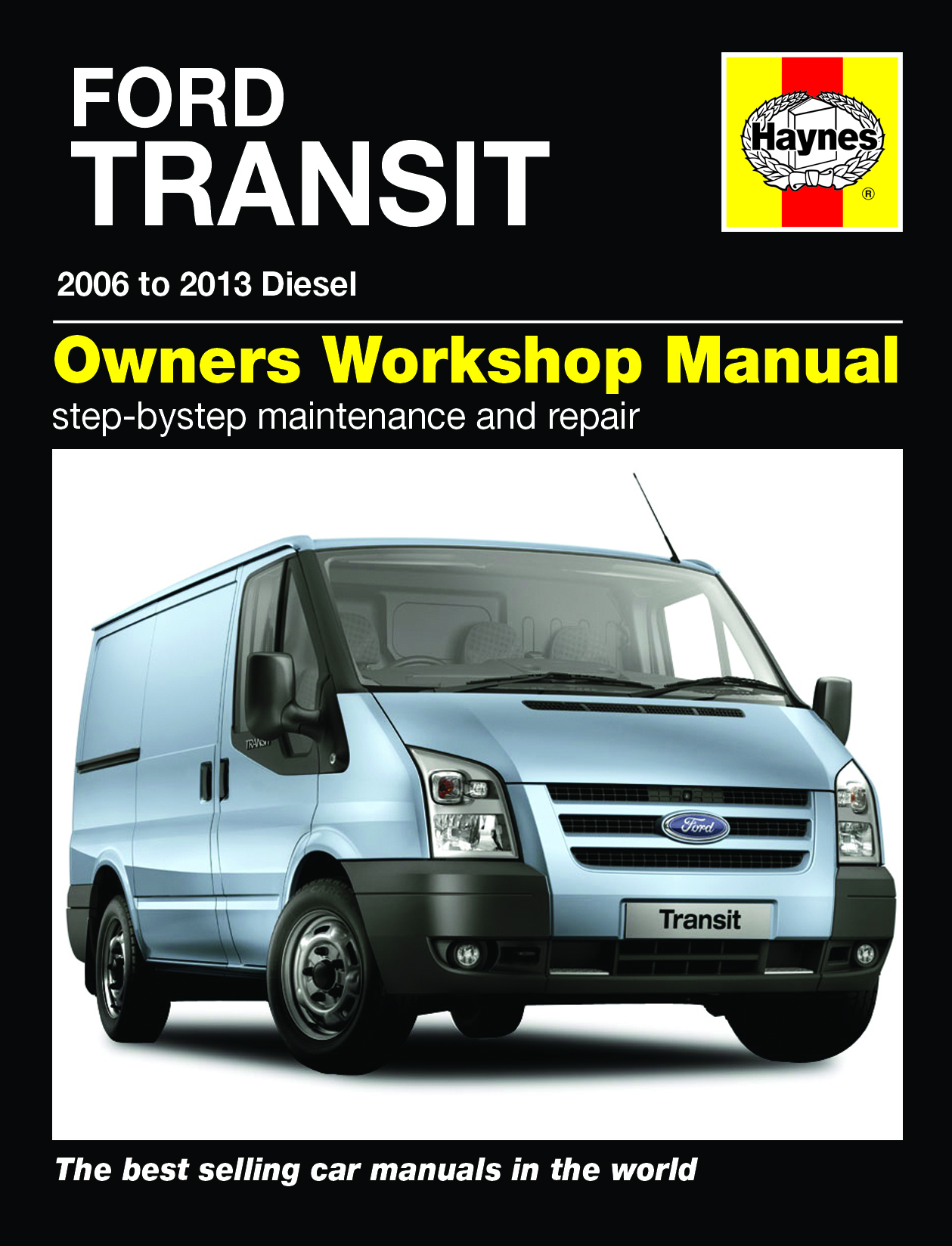 Ford transit diesel 2006 to 2013 haynes for 2013 mercedes benz e350 owners manual pdf