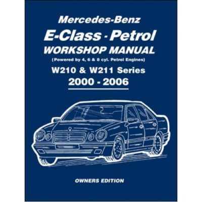 mercedes benz e class petrol workshop manual w210 w211 series rh verkstadshandbok se